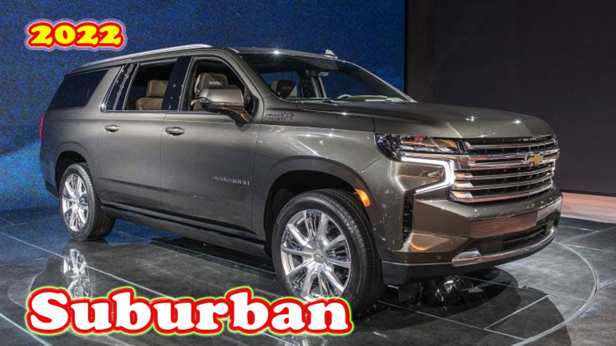 Specs and Review When Will The 2022 Chevrolet Suburban Be Released